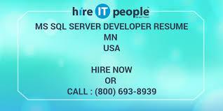 Sql Server Developer Resumes Ms Sql Server Developer Resume Mn Hire It People We Get