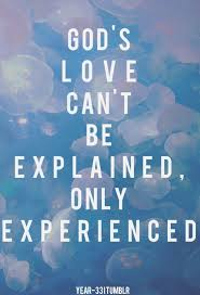 God's Love Quotes Interesting Tasty God S Love Can T Be Explained Only Experienced As Well As