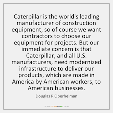Construction Quotes Beauteous Caterpillar Is The World's Leading Manufacturer Of Construction