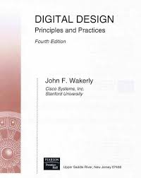 Digital Design John F Wakerly 4th Edition Digital Design Principles And Practices 4th Edition John