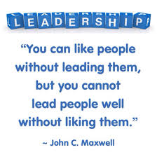 John Maxwell 5 Levels Of Leadership You Can Like People Without Leading Them But You Cannot Lead People