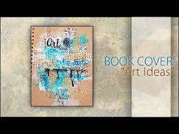 art cover page ideas book cover page ideas mixed media art ideas book cover youtube ideas