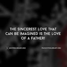 Father Love Quotes Interesting Father's Day Quotes 48 Inspirational Fathers Quotes With Images