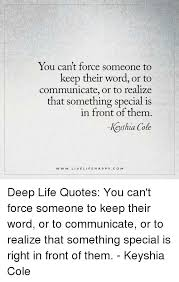 Keep Your Word Quotes Best You Can't Force Someone To Keep Their Word Or To Communicate Or To