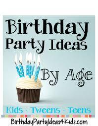 birthday party ideas by age birthday