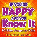 If You're Happy and You Know It: 90 Silly Songs for Kids