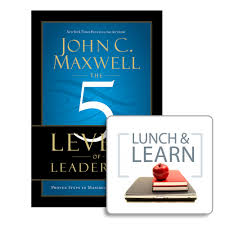 John Maxwell 5 Levels Of Leadership The 5 Levels Of Leadership Lunch Learn Digital Pdf