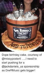 Birthday Dope Birthday Cake Courtesy Of I Need To Start Pushing For