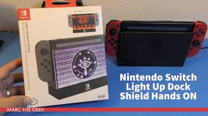 Nintendo Switch Dock Light Up Nintendo Switch Light Up Dock Shield Hands On