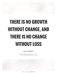 Change And Growth Quotes Sayings Change And Growth Picture Quotes Simple Quotes About Change And Growth