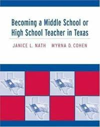 Becoming a Middle School or High School Teacher in Texas by Myrna Cohen and  Janice Nath (2004, Paperback) for sale online | eBay