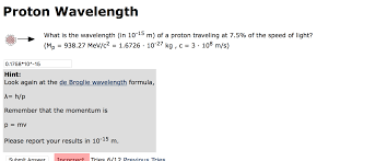 Speed Of Light And Wavelength Solved What Is The Wavelength In 10 15 M Of A Proton T