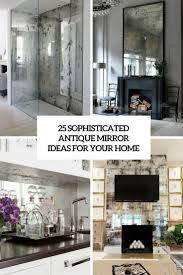 25 Sophisticated Antique Mirror Ideas For Your Home - DigsDigs