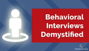 Behavioral Interviewing Behavioral Interviews Demystified What To Ask Why Pervenio