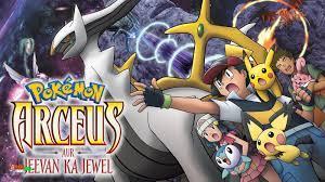 Pokemon Movie 12 – Arceus And The Jewel Of Life Hindi – Tamil – Telugu  Download FHD
