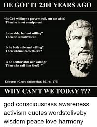 Epicurus Quotes 95 Awesome HE GOT IT 24 YEARS AGO Is God Willing To Prevent Evil But Not Able