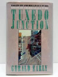 tuxedo junction essays on american culture by early gerald lyn tuxedo junction essays on american culture early gerald lyn