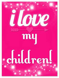 I Love My Children Quotes Stunning I Love My Children Quotes 48 QuotesBae