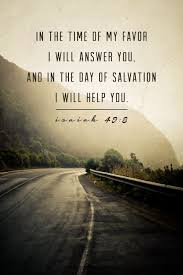Christian Quotes On Pinterest Best of In The Time Of My Favor I Will Answer You And In The Day Of