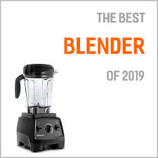 Ninja Blender Comparison Chart Top 7 Best Blenders Of 2019 And Why They Are Worth Buying