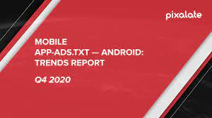 q4 2020 android mobile app ads txt