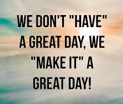 Great day quotes