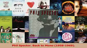PDF Download Phil Spector Back to Mono ...