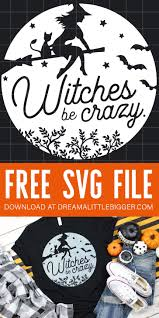 This non spooky halloween decor is perfect. Witches Be Crazy Halloween Svg Dream A Little Bigger