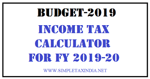 Budget Salary Calculator Income Tax Calculator For Fy 2019 20 Simple Tax India