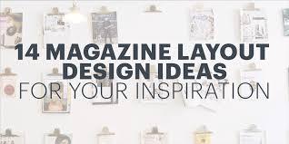 Magazines Layouts Ideas 14 Magazine Layout Design Ideas For Your Inspiration
