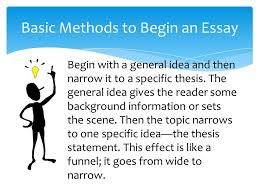 writing the introduction and the thesis statement career research  basic methods to begin an essay begin a general idea and then narrow it to