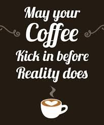 Your day won't initiate except if you start your day with some espresso. 150 Funny Coffee Quotes Sayings Images For Coffee Lovers