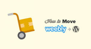 How To Properly Move From Weebly To Wordpress 2019