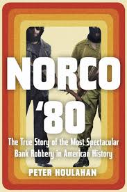 Norco 80 The True Story Of The Most Spectacular Bank