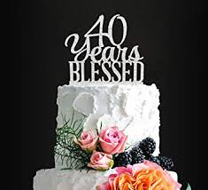 Silver Acrylic Custom 40 Years Blessed Cake Topper 40th Birthday