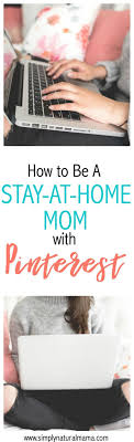 Best 25 Stay At Ideas On Pinterest Stay At Home Mom Stay At