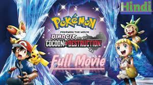 Pokemon The Movie Hindi Diancie and the cocoon of destruction Hindi Full  Movie HD 720p - YouTube