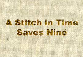 short article on ldquo a stitch in the time saves nine rdquo  a stitch in time saves nine