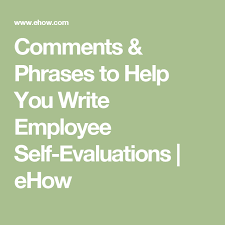 Comments & Phrases To Help You Write Employee Self-Evaluations ...