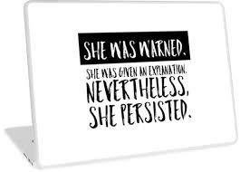She Persisted Quote Awesome Nevertheless She Persisted Elizabeth Warren Quote Feminist