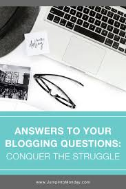 best ideas about questions answers answers to your blogging questions common questions answers to overcome your blogging struggles