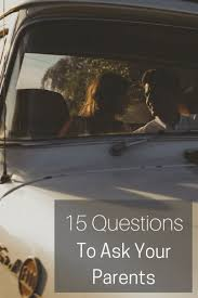 Your 15 To Ask Questions Parents