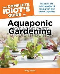 aquaponic gardening. the complete idiot\u0027s guide to aquaponic gardening : guides (lifestyle paperback) -