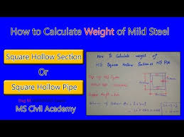 How To Calculate Weight Of M S Square Hollow Section Square Hollow Pipe