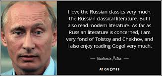 Russian Love Quotes Fascinating Vladimir Putin Quote I Love The Russian Classics Very Much The
