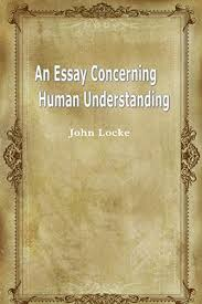 An Essay Concerning Human Understanding Kindle Edition By John