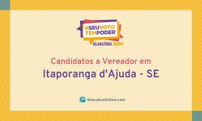Candidatos a Vereador em Itaporanga d'Ajuda, SE nas Eleições 2020