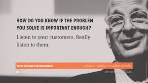 top mistakes in online business online business mistake 3 not really listening to customers