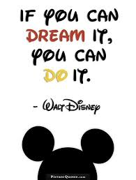 If You Can Dream It You Can Do It Quote Best Of If You Can Dream It You Can Do It Picture Quote 24 Quotes