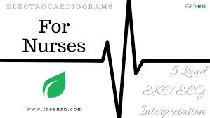 Ekg Lead Placement Chart 5 Lead Ecg Interpretation Electrocardiogram Tips For Nurses